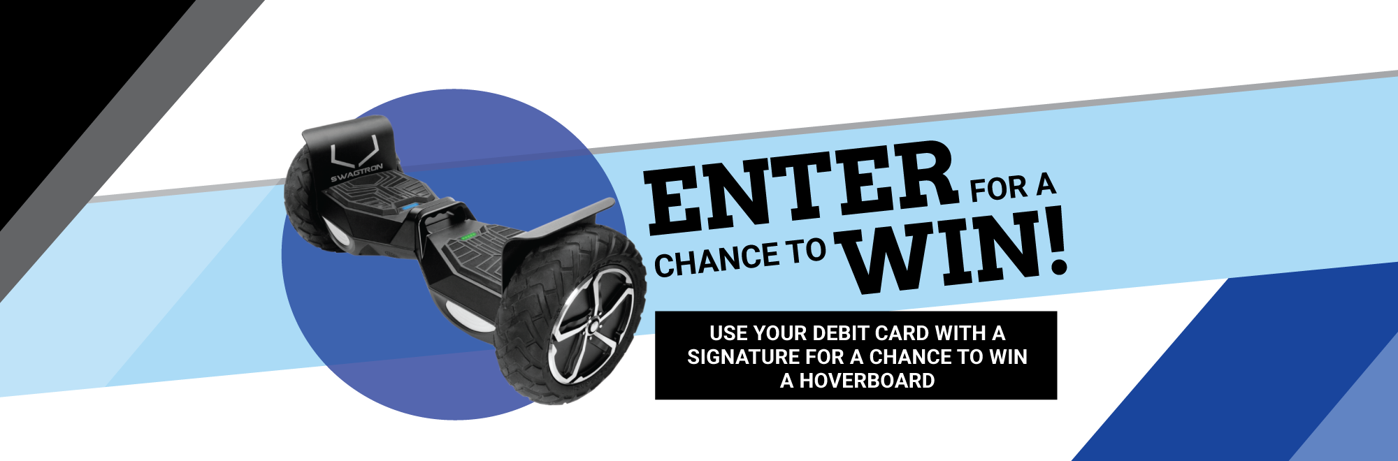 Use your debit card and be entered to win a hoverboard!
